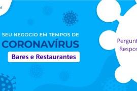 Bares e Restaurantes e Coronavírus – Perguntas e Respostas