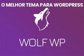 Wolf Wp: Conheça o melhor tema para Blog do WordPress