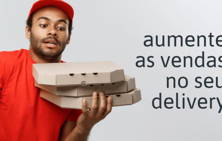 Como vender mais todos os dias no Delivery?