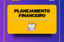 Planejamento Financeiro para Empreendedores Digitais