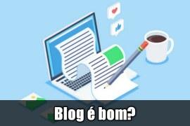 Blog vale a pena? Veja 5 Motivos para ter um blog