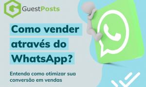 Como vender pelo WhatsApp: Otimize sua conversão em vendas