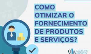 Como otimizar o fornecimento de produtos e serviços da sua empresa?