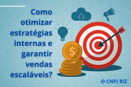 Como otimizar estratégias internas e garantir vendas escaláveis?
