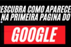Como Aparecer na Primeira Página do Google Mais de 10 Maneiras Gratuitas de Rankear no Google
