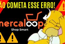Mercaloop | Não cometa esse ERRO